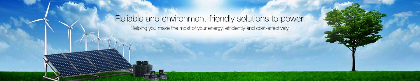 Reliable and environment-friendly solutions to power